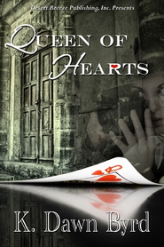 Queen of Hearts - eBook  -     By: K. Dawn Byrd