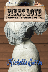 Tombstone Treasures Book Two: First Love - eBook  -     By: Michelle Sutton