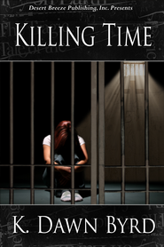 Killing Time - eBook  -     By: K. Dawn Byrd