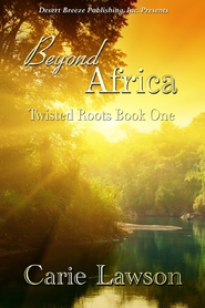 Twisted Roots Book One: Beyond Africa - eBook  -     By: Carie Lawson