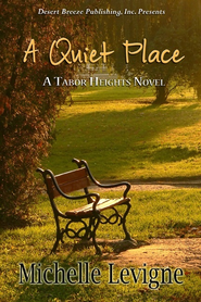 A Quiet Place - eBook  -     By: Michelle Levigne