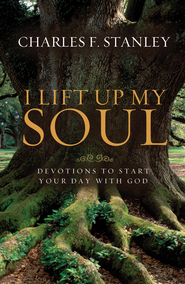 I Lift Up My Soul: Devotions to Start Your Day with God - eBook  -     By: Dr. Charles F. Stanley