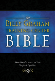 The Billy Graham Training Center Bible: Time-Tested Answers to Your Toughest Questions - eBook  -     By: Billy Graham