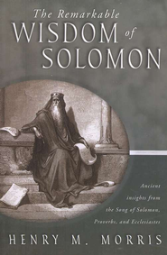 The Remarkable Wisdom of Solomon  -     By: Henry M. Morris