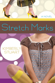 Stretch Marks - eBook  -     By: Kimberly Stuart
