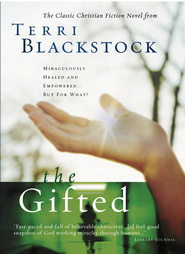 The Gifted: A New Edition of Terri Blackstock's Classic Tale - eBook  -     By: Terri Blackstock
