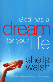 God Has a Dream for Your Life - eBook  -     By: Sheila Walsh