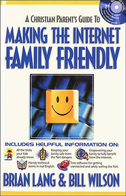 Making the Internet Family Friendly - eBook  -     By: Bill Wilson, Brian Lang