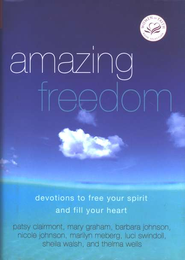 Amazing Freedom: Devotions to Free Your Spirit and Fill Your Heart - eBook  -     By: Women of Faith