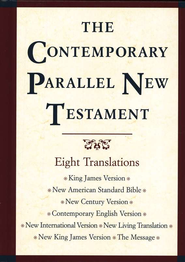 The Contemporary Parallel New Testament with KJV, NIV, NKJV, NASB, and more!   -              Edited By: John Kohlenberger