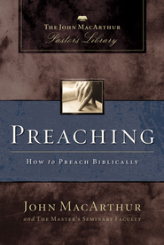 Preaching: How to Preach Biblically - eBook  -     By: John MacArthur