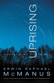 Uprising: A Revolution of the Soul - eBook  -     By: Erwin Raphael McManus