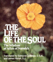 The Life of the Soul: The Wisdom of Julian of Norwich   -     Edited By: James Walsh, Kathleen Walsh