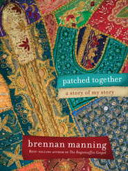 Patched Together - eBook  -     By: Brennan Manning