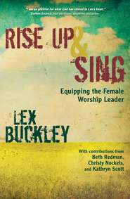 Rise Up and Sing - eBook  -     By: Lex Buckley