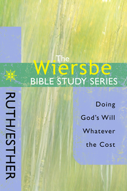 The Wiersbe Bible Study Series: Ruth and Esther - eBook  -     By: Warren W. Wiersbe