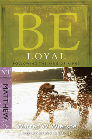 Be Loyal - eBook  -     By: Warren W. Wiersbe