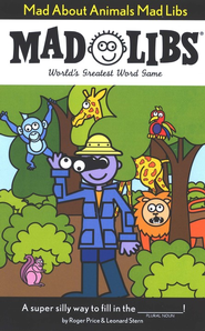 Mad About Animals Mad Libs  -     By: Roger Price, Leonard Stern