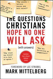 The Questions Christians Hope No One Will Ask - eBook  -     By: Mark Mittelberg