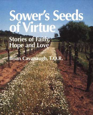 Sower's Seeds of Virtue: Stories of Faith, Hope, and Love  -     By: Brian Cavanaugh, Maria L. Maggi
