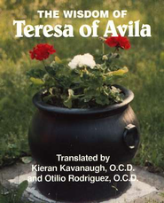 The Wisdom of Teresa of Avila   -     By: Kieran Kavanaugh, Otilio Rodriguez, Stephen Conner