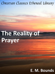 Reality of Prayer - eBook  -     By: E.M. Bounds