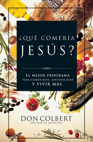 &#191Qu&#233 Comer&#237a Jes&#250s?  (What Would Jesus Eat?)  -     By: Don Colbert M.D.