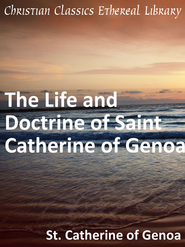 Life and Doctrine of Saint Catherine of Genoa - eBook  -     By: Saint Catherine of Genoa