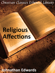 Religious Affections - eBook  -     By: Jonathan Edwards