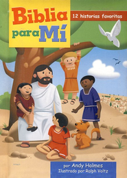 Biblia Para Mi: Bible for Me (Spanish ed.)   -     By: Andy Holmes     Illustrated By: Ralph Voltz