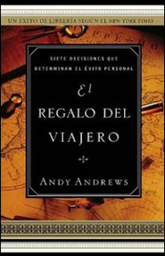 El Regalo del Viajero: The Traveller's Gift - Spanish ed.  -     By: Andy Andrews