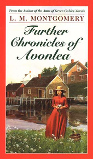 Further Chronicles of Avonlea   -     By: L.M. Montgomery