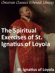 Spiritual Exercises of St. Ignatius of Loyola - eBook  -     By: Saint Ignatius of Loyola