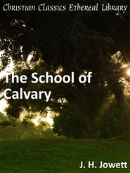 School of Calvary - eBook  -     By: John Henry Jowett