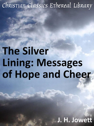 Silver Lining: Messages of Hope and Cheer - eBook  -     By: John Henry Jowett
