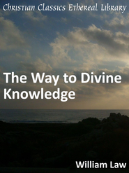 Way to Divine Knowledge - eBook  -     By: William Law