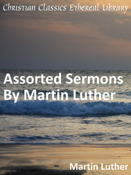 Assorted Sermons By Martin Luther - eBook  -     By: Martin Luther