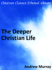 Deeper Christian Life - eBook  -     By: Andrew Murray