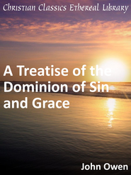 Treatise of the Dominion of Sin and Grace - eBook  -     By: John Owen