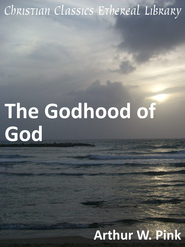 Godhood of God - eBook  -     By: A.W. Pink