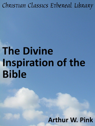 Divine Inspiration of the Bible - eBook  -     By: A.W. Pink