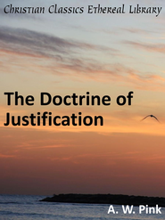 Doctrine of Justification - eBook  -     By: A.W. Pink