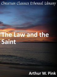 Law and the Saint - eBook  -     By: A.W. Pink