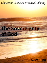 Sovereignty of God - eBook  -     By: A.W. Pink
