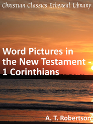 Word Pictures in the New Testament - 1 Corinthians - eBook  -     By: A.T. Robertson