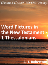 Word Pictures in the New Testament - 1 Thessalonians - eBook  -     By: A.T. Robertson