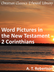 Word Pictures in the New Testament - 2 Corinthians - eBook  -     By: A.T. Robertson