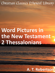 Word Pictures in the New Testament - 2 Thessalonians - eBook  -     By: A.T. Robertson