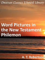 Word Pictures in the New Testament - Philemon - eBook  -     By: A.T. Robertson