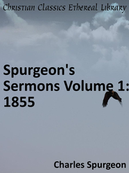 Spurgeon's Sermons Volume 1: 1855 - eBook  -     By: Charles H. Spurgeon